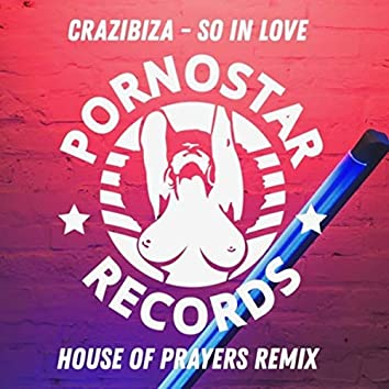 So in Love (House of Prayers Remix)