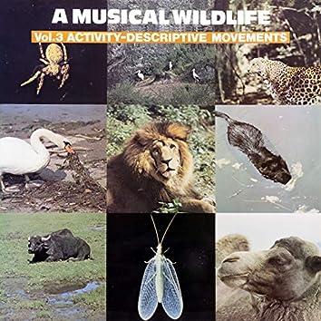 A Musical Wildlife, Vol. 3: Activity-Descriptive Movements