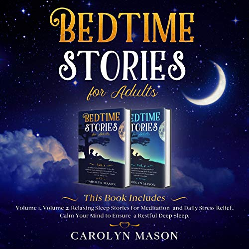 Bedtime Stories for Adults: This Book Includes: Volume 1, Volume 2: Relaxing Sleep Stories for Meditation and Daily Stres...