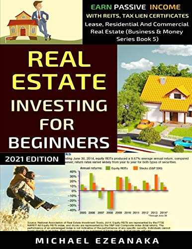 Real Estate Investing Books! - Real Estate Investing For Beginners: Earn Passive Income With Reits, Tax Lien Certificates, Lease, Residential & Commercial Real Estate (Business & Money)