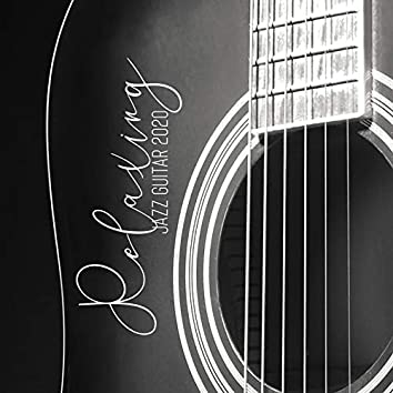Relaxing Jazz Guitar 2020 - Chill Session, Inspirational Music, Soft Sounds, Positive Mind