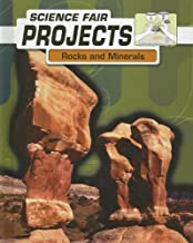 Rocks and Minerals (Science Fair Projects)