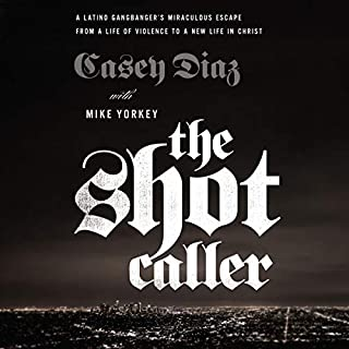 The Shot Caller     A Latino Gangbanger's Miraculous Escape from a Life of Violence to a New Life in Christ              Written by:                                                                                                                                 Casey Diaz,                                                                                        Mike Yorkey - contributor,                                                                                        Nicky Cruz - foreword                               Narrated by:                                                                                                                                 Bob Borquez                      Length: 6 hrs and 2 mins     Not rated yet     Overall 0.0
