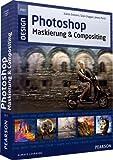 Photoshop Maskierung und Compositing (Pearson Design) - Katrin Eismann