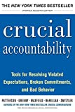 (Paperback) [Kerry Patterson] Crucial Accountability: Tools for Resolving Violated Expectations, Broken Commitments, and Bad Behavior, Second Edition (Paperback)
