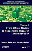 From Ethical Review to Responsible Research and Innovation (Responsible Research and Innovations)