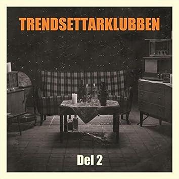 Trendsettarklubben - Del to