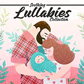 Soothing Lullabies Collection - 15 Relaxing Melodies Thanks to Which Your Child Will Sleep Peacefully, Peace & Harmony, Cradle Song, Beautiful Dream, Starry Night, Bedtime Music