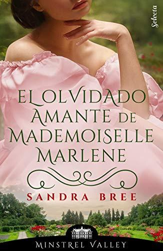 El olvidado amante de mademoiselle Marlene de Sandra Bree