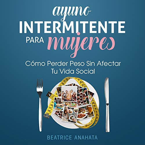 Ayuno Intermitente Para Mujeres [Intermittent Fasting for Women] Titelbild