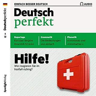 Deutsch perfekt Audio. 5/2019     Deutsch lernen Audio - Hilfe! Wie reagieren Sie im Notfall richtig?              Autor:                                                                                                                                 div.                               Sprecher:                                                                                                                                 div.                      Spieldauer: 1 Std. und 4 Min.     Noch nicht bewertet     Gesamt 0,0