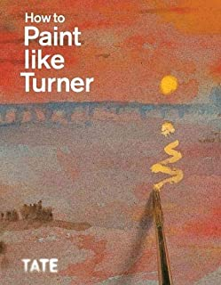 How to Paint Like Turner