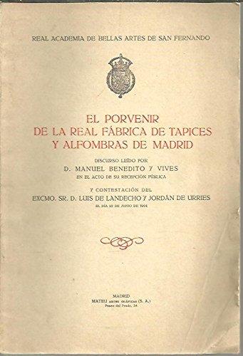 EL PORVENIR DE LA REAL FABRICA DE TAPICES Y ALFOMBRAS DE MADRID.