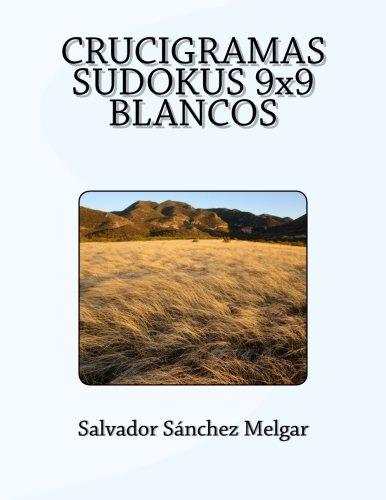 CRUCIGRAMAS SUDOKUS 9x9 BLANCOS