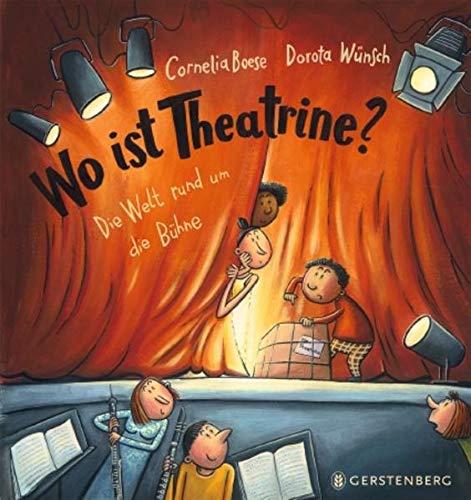 Wo ist Theatrine?: Die Welt rund um die Bühne