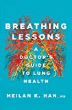 Breathing Lessons: A Doctor's Guide to Lung Health (English Edition)