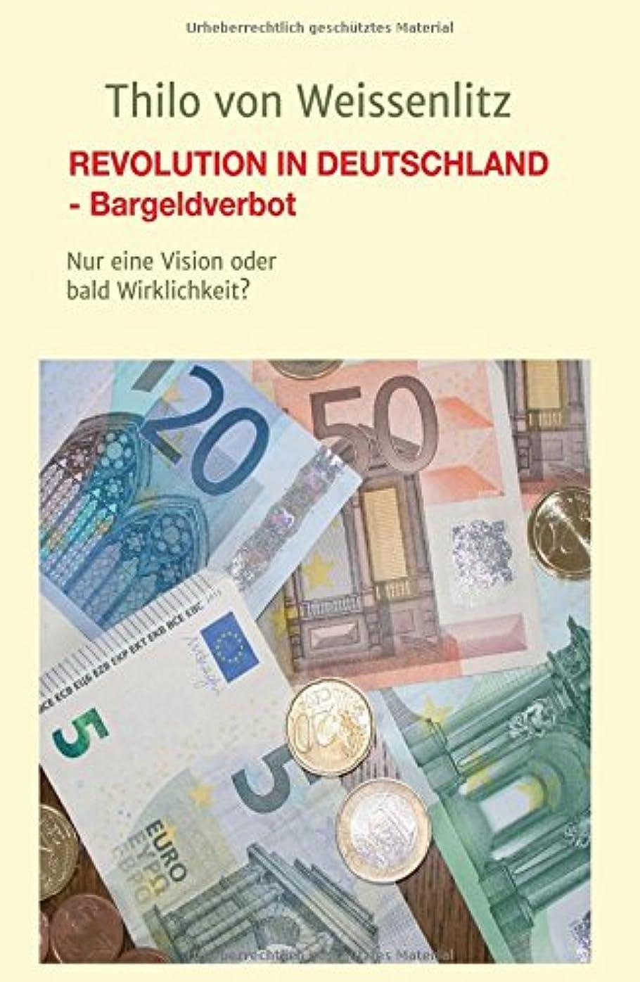篭の名誉Revolution in Deutschland - Bargeldverbot