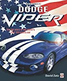 Dodge Viper: The full story of the world's first V-10 sports car (Made in America)