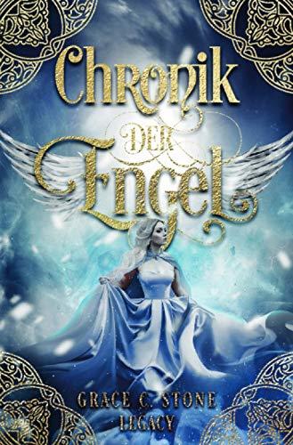 Chronik von Licht & Feuer: Chronik der Engel: Legacy