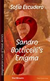 Sandro Botticelli's Enigma (Imaginarian Lives of Great Artists Book 1)