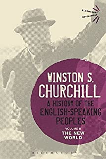 A History of the English-Speaking Peoples Volume II: The New World Bloomsbury Revelations