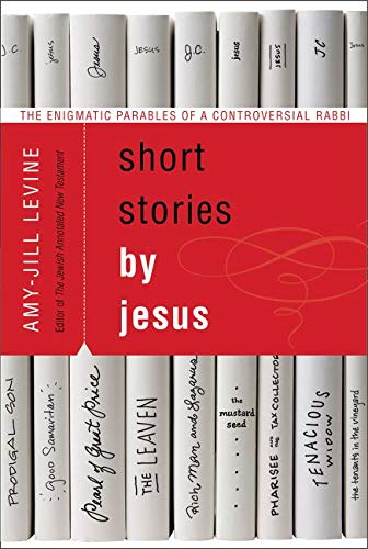 Compare Textbook Prices for Short Stories by Jesus: The Enigmatic Parables of a Controversial Rabbi Reprint Edition ISBN 9780061561030 by Levine, Amy-Jill