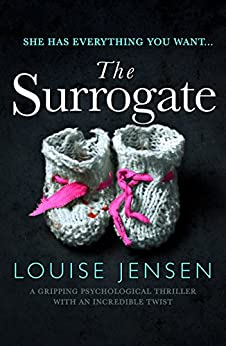 The Surrogate: A gripping psychological thriller with an incredible twist by [Louise Jensen]