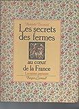 Les Secrets des fermes au coeur de la France (La Cuisine paysanne)