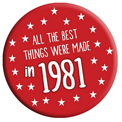 * NEW * Funny 40th Birthday Badge - All the best things were made in 1981