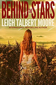 Behind the Stars: A stand-alone high school romance. by [Leigh Talbert Moore]