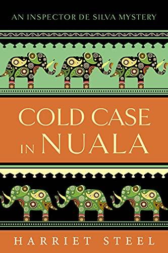 Cold Case in Nuala (The Inspector de Silva Mysteries Book 10) by [Harriet Steel]