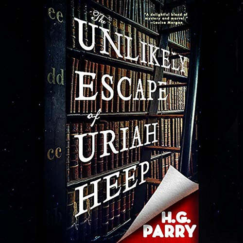 The Unlikely Escape of Uriah Heep audiobook cover art