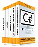 Programming For Beginner's Box Set: Learn HTML, HTML5 & CSS3, Java, PHP & MySQL, C# With the Ultimate Guides For Beginner's (Programming for Beginners in under 8 hours!) (English Edition)