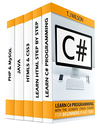 Programming For Beginner's Box Set: Learn HTML, HTML5 & CSS3, Java, PHP & MySQL, C# With the Ultimate Guides For Beginner's (Programming for Beginners in under 8 hours!)