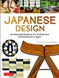Japanese Design: An Illustrated Guide to Art, Architecture and Aesthetics in Japan