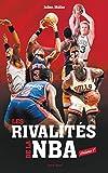 Les rivalités de la NBA - Volume 1