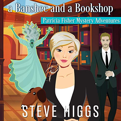 A Banshee and a Bookshop Audiobook By Steve Higgs cover art