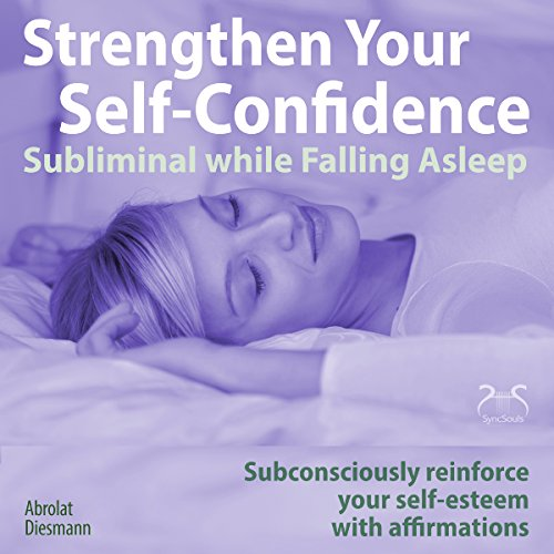 Strengthen Your Self-Confidence while Falling Asleep - Subliminal while Falling Asleep cover art