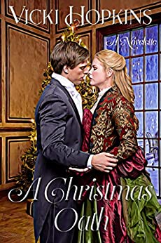 A Christmas Oath: Novelette by [Vicki Hopkins]