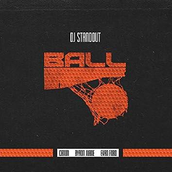 Ball (feat. Canon, Byron Juane & Evan Ford)
