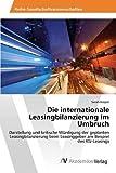 Die internationale Leasingbilanzierung im Umbruch: Darstellung und kritische Würdigung der geplanten Leasingbilanzierung beim Leasinggeber am Beispiel des Kfz-Leasings