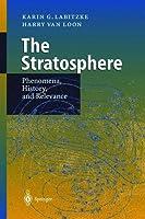 The Stratosphere: Phenomena, History, and Relevance
