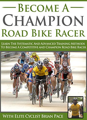 Become a Champion Road Bike Racer: Learn the systematic and advanced training methods to become a Competitive and Champion Road Bike Racer (Bike Racer Series Book 2) (English Edition)
