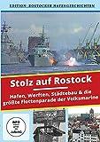 Stolz auf Rostock - Hafen, Werften, Städtebau & die größte Flottenparade der Volksmarine der DDR
