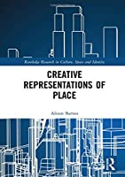 Creative Representations of Place (Routledge Research in Culture, Space and Identity)