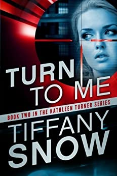 Turn to Me (Kathleen Turner Book 2) by [Tiffany Snow]