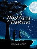Nas Asas do Destino (Portuguese Edition)