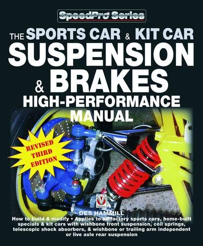 How to Build & Modify Sportscar & Kitcar Suspension & Brakes: For Road & Track - Revised & Updated 3rd Edition (Speedpro)