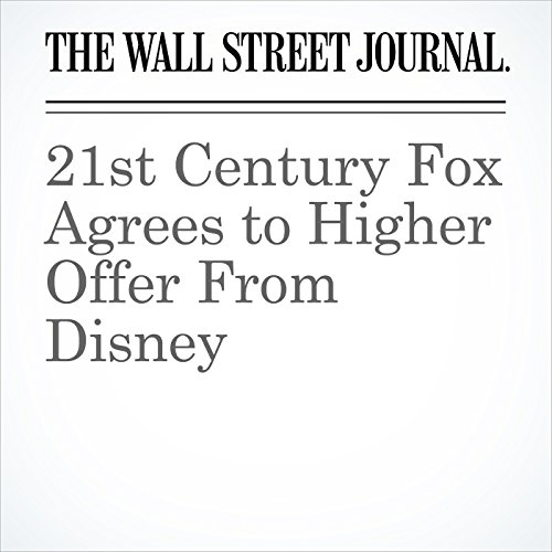 21st Century Fox Agrees to Higher Offer From Disney copertina