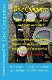 Dive Computers (Scuba Diving Book 1)